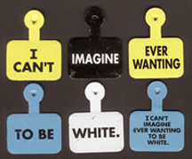 I can't imagine ever wanting to be white by Daniel J. Martinez